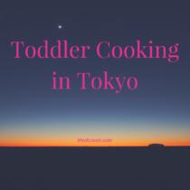 toddler cooking in tokyo
