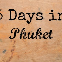 5 Days in Phuket via @LifeofCreed