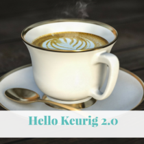 Hello Keurig 2.0