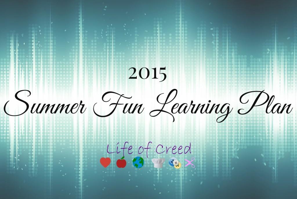 2015 Summer Fun Learning Plan via @LifeofCreed