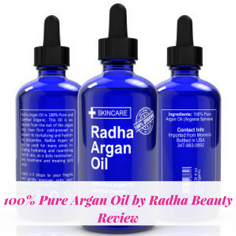 100% Pure Argan Oil by Radha Beauty Review