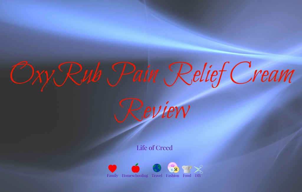OxyRub Pain Relief Cream Review via lifeofcreed.com @lifeofcreed