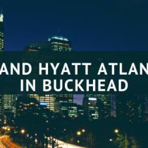 Grand Hyatt Buckhead via lifeofcreed.com @lifeofcreed