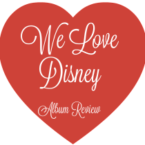 We Love Disney Album Review via @lifeofcreed lifeofcreed.com