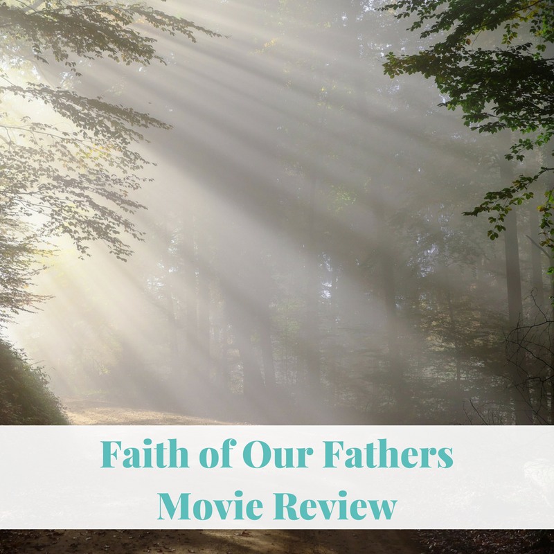 Faith of Our Fathers | Movie Review