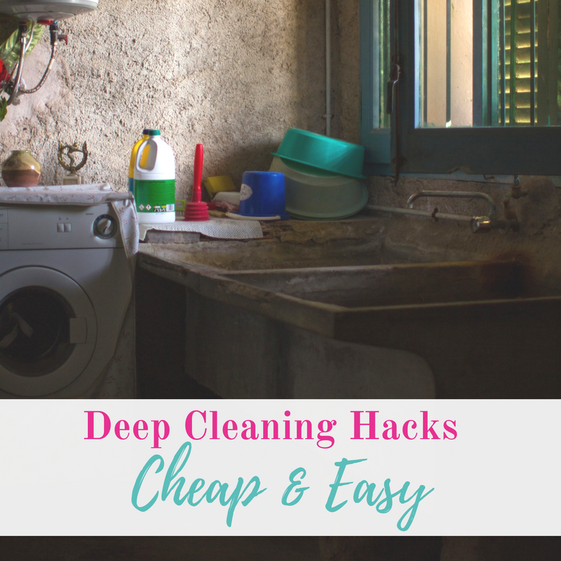 Deep Cleaning Hacks – Cheap and Easy