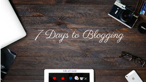 7 days to blogging