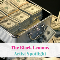 Today's Artist Spotlight is on The Black Lemons. I'll be listening to You're Never Gonna Have Enough Money.