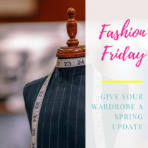 Fashion Friday - Give your wardrobe a spring update
