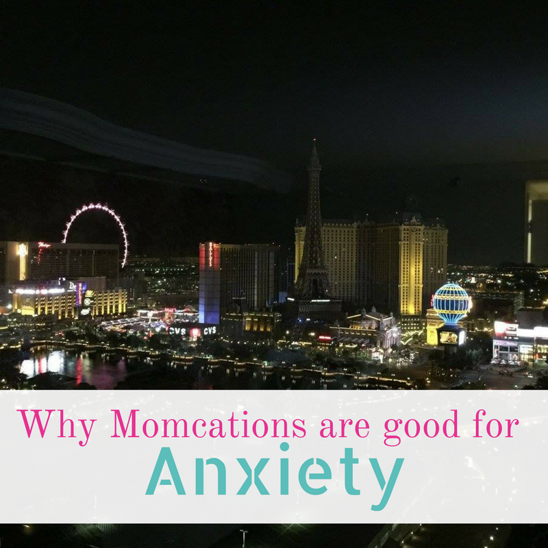 Why Momcations Are Good For Anxiety