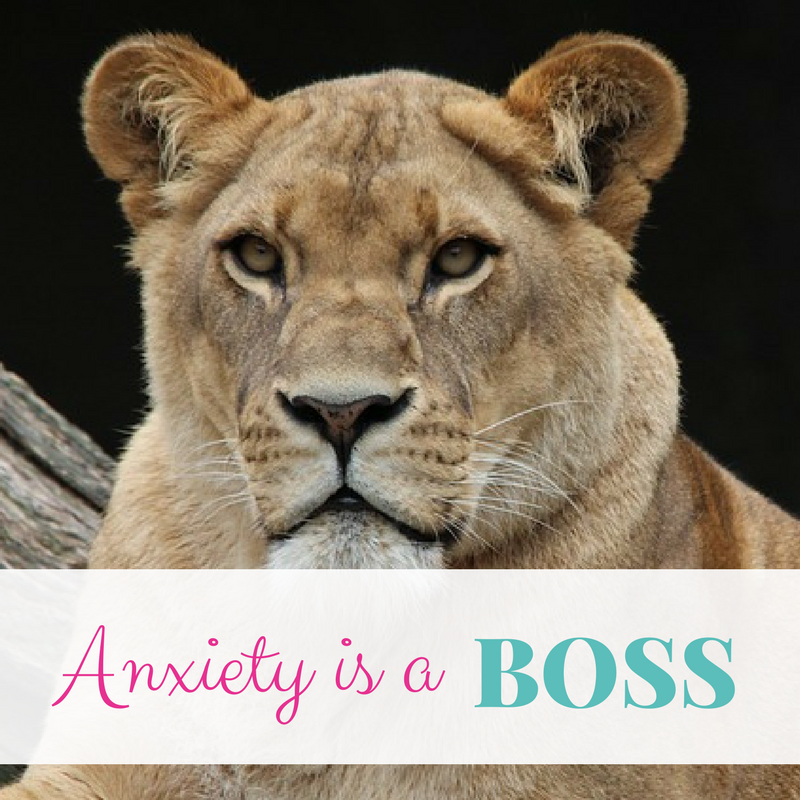 Anxiety is a boss!
